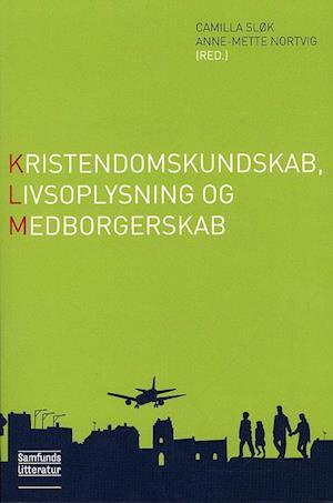 Bog hæftet Kristendomskundskab livsoplysning og medborgerskab af Anne-Mette Nortvig