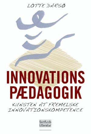 Bog hæftet Innovationspædagogik af Lotte Darsø