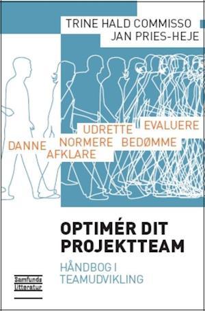 Bog, hæftet Optimér dit projektteam af Jan Pries-Heje, Trine Hald Commisso