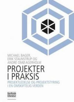 Bog, hæftet Projekter i praksis af Erik Staunstrup, André Agerholm, Michael Bager