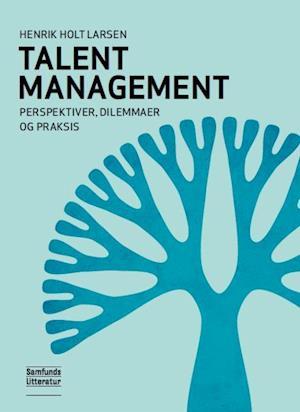 Bog hæftet Talent management af Henrik Holt Larsen