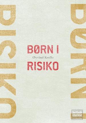 øyvind kvello – Børn i risiko på saxo.com