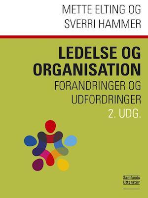 Bog, paperback Ledelse og organisation af Mette Elting, Sverri Hammer