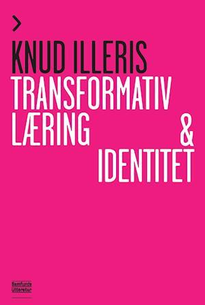 Bog, hæftet Transformativ læring og identitet af Knud Illeris