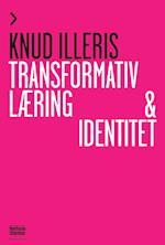 Transformativ læring og identitet af Knud Illeris