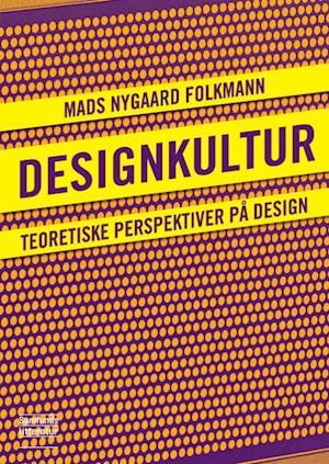 Bog, hæftet Designkultur af Mads Nygaard Folkmann
