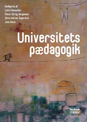 Universitetspædagogik af Peter Stray Jørgensen, Jens Dolin, Lotte Rienecker