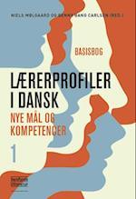 Lærerprofiler i dansk - nye mål og kompetencer 1 (Lærerprofiler i dansk nye mål og kompetencer, nr. 1)