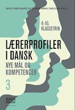 Lærerprofiler i dansk - nye mål og kompetencer 3 (Lærerprofiler i dansk nye mål og kompetencer, nr. 3)