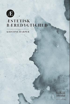 Bog, paperback Æstetisk bæredygtighed af Kristine Hornshøj Harper
