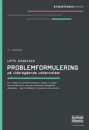 Bog, hæftet Problemformulering på videregående uddannelser af Lotte Rienecker