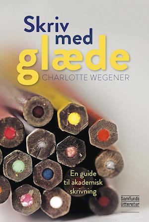 Bog, hæftet Skriv med glæde af Charlotte Wegener
