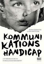 Kommunikationshandicap - i et pædagogisk og psykologisk perspektiv af Jesper Dammeyer, Louise Bøttcher