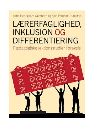 Lærerfaglighed, inklusion og differentiering-lotte hedegaard-sørensen-bog fra lotte hedegaard-sørensen fra saxo.com