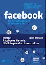 Facebooks historie. Udviklingen af en tom struktur (Facebook, nr. 1)