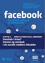 Venskab i krise? Venner og venskab i de sociale mediers tidsalder (Facebook, nr. 6)