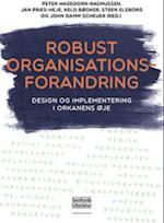 Robust organisationsforandring af Jan Pries-Heje, Keld Bødker, Peter Hagedorn-Rasmussen