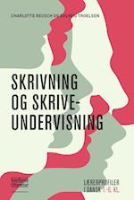 Skrivning og skriveundervisning (Lærerprofiler i dansk)