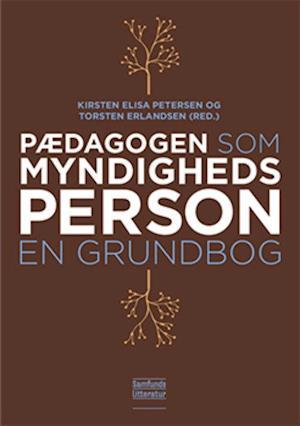 Pædagogen som myndighedsperson-kirsten elisa petersen-bog fra kirsten elisa petersen fra saxo.com