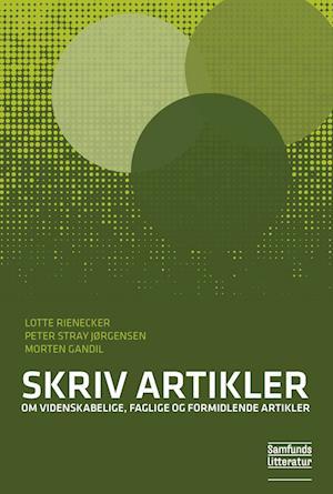 Skriv artikler af Peter Stray Jørgensen Lotte Rienecker Morten Gandil