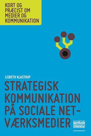 Strategisk kommunikation på sociale netværksmedier af Lisbeth Klastrup