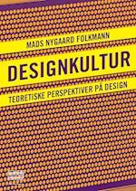 Designkultur af Mads Nygaard Folkmann