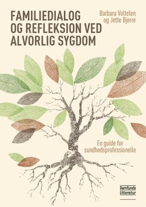 barbara voltelen Familiedialog og refleksion ved alvorlig sygdom-barbara voltelen-bog fra saxo.com