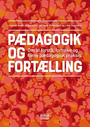 jan jaap rothuizen Pædagogik og fortælling-jan jaap rothuizen-bog fra saxo.com
