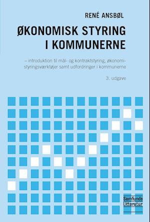 økonomisk styring i kommunerne-rené ansbøl-bog fra rené ansbøl på saxo.com