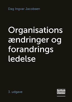 dag ingvar jacobsen – Organisationsændringer og forandringsledelse-dag ingvar jacobsen-bog fra saxo.com