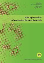 New Approaches in Translation Process Research (Copenhagen studies in language, nr. 39)