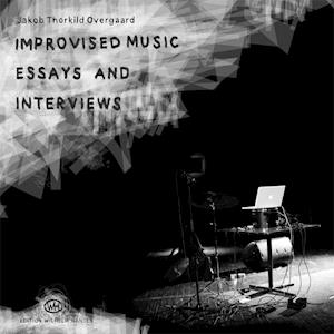 Improvised music, essays and interviews