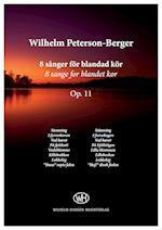 8 sånger för blandad kör, Op. 11 af Wilhelm Peterson-Berger