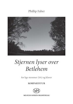 Stjernen lyser over Betlehem (SA) - Korpartitur af Phillip Faber