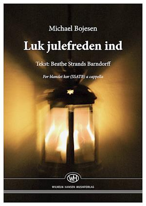 Luk julefreden ind af Michael Bojesen, Beathe Strands Barndorff