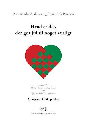 Hvad er det, der gør jul til noget særligt? (SATB og SSA) af Svend Erik Petersen, Peter Sander Andersen