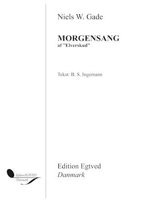 Morgesang af 'Elverskud' af B.S. Ingemann Niels W. Gade
