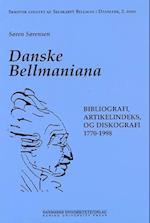 Danske Bellmaniana (Skrifter / udgivet af Selskabet Bellman i Danmark, nr. 2)