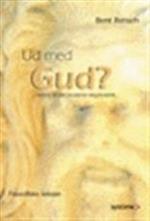 Ud med Gud? (Filosofiske tekster)