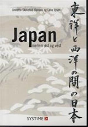 Bog hæftet Japan mellem øst og vest af Annette Skovsted Hansen Lene Ipsen