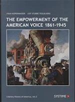 The empowerment of the American voice 1861-1945 (Literary visions of America, nr. 2)