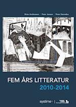 Fem års litteratur 2010-2014 af Peter Jensen, Brian Andreasen, Peter Kennebo