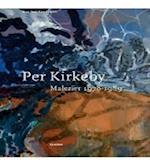 Per Kirkeby. Malerier 1978-1989 af Ane Hejlskov Larsen