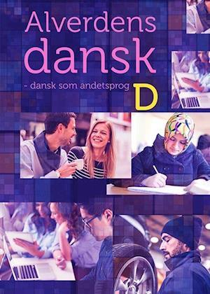 Alverdens dansk - dansk som andetsprog. D-niveau