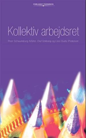 Bog, hæftet Kollektiv arbejdsret af Oluf Emborg, Peer Schaumburg-Müller, Line Budtz Pedersen