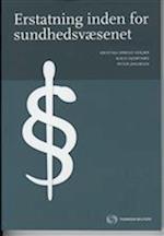 Erstatning inden for sundhedsvæsenet (Se nu ISBN 9788761939128)