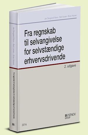 Bog, hæftet Fra regnskab til selvangivelse for selvstændige erhvervsdrivende af Bent Larsen, Jan Storgaard Hove, Brian Hansen