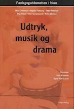 Udtryk, musik og drama (Pædagoguddannelsen i fokus)