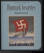 Danmark besættes (Tilbageblik)