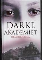 Hemmelige liv (Darke Akademiet, nr. 1)